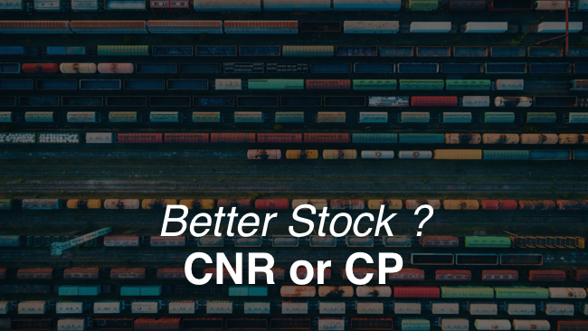 Better Stock - CNR or CP