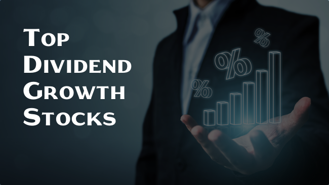 Top Dividend Growth Stocks